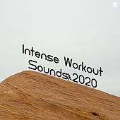 Intense Workout Sounds 2020 by Various Artists