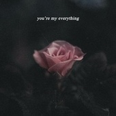 you're my everything by Blue