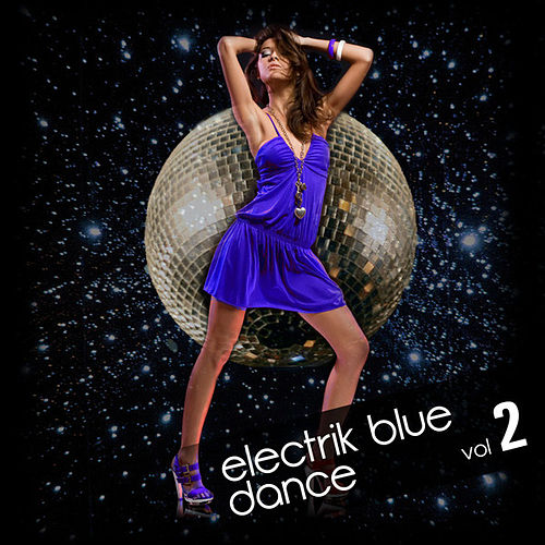 Electrik Blue Dance Vol.2 by Various Artists