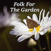 Folk For The Garden by Various Artists