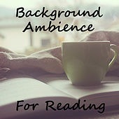 Background Ambience For Reading by Various Artists