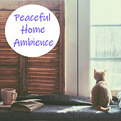 Peaceful Home Ambience by Various Artists