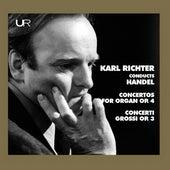 Handel: Organ Concertos, Op. 4 Nos. 1-4 – Concerti grossi, Op. 3 Nos. 1-6 de Karl Richter
