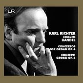 Handel: Organ Concertos, Op. 4 Nos. 1-4 – Concerti grossi, Op. 3 Nos. 1-6 von Karl Richter
