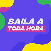 BAILA A TODA HORA by Various Artists