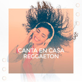 Canta en casa Reggaeton de Various Artists