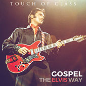 Gospel - The Elvis Way by Touch of Class
