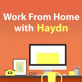 Work From Home With Haydn by Joseph Haydn