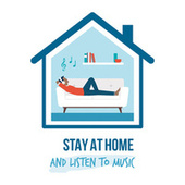 Stay At Home And Listen To Music de Various Artists