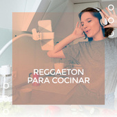 Reggaeton para cocinar de Various Artists