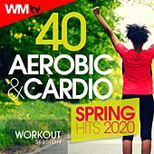 40 Aerobic & Cardio Spring Hits 2020 Workout Session (Unmixed Compilation for Fitness & Workout 135 Bpm / 32 Count) by Workout Music Tv