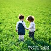 Music for Children - Playful Melodies von Various Artists