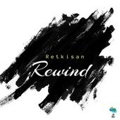 Rewind by Retkisan