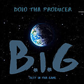 B.i.g - Best in the Game by DoloThaProducer