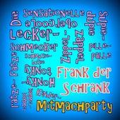 Frank der Schrank (Mitmachparty) von Frank der Schrank und die Seemannsgarnpulloverstricker