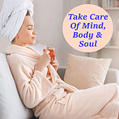 Take Care Of Mind, Body & Soul by Various Artists
