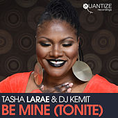 Be Mine (Tonight) (Radio Edits) by Tasha LaRae