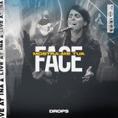 Mostra-me Tua Face (Ao Vivo) de Drops INA