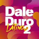 Dale Duro Latino Vol. 2 de Various Artists