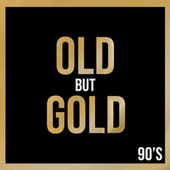 Old But Gold 90's de Various Artists