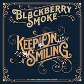 Keep On Smiling (Live From Capricorn Sound Studios) von Blackberry Smoke