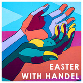 Easter with Handel by George Frideric Handel