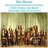 Ben Bernie and His Hotel Roosevelt Orchestra (1920's Dance Jazz Band) [Recorded 1932 - 33] [Encore 6] de Ben Bernie