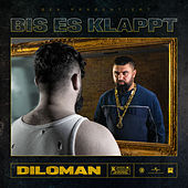 Bis Es Klappt von Diloman