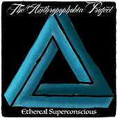 Ethereal Superconscious de The Anthropophobia Project