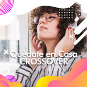 Quédate en casa  Crossover von Various Artists