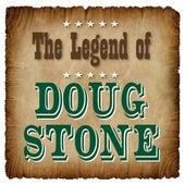The Legend of Doug Stone de Doug Stone