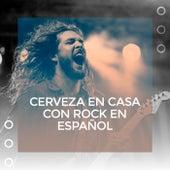 Cerveza en Casa con Rock en español de Various Artists