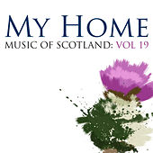 My Home: Music Of Scotland Volume 19 by The Munros