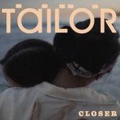 Closer de Tailor