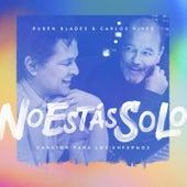 No Estás Solo: Canción Para Los Enfermos de Ruben Blades