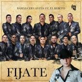 Fíjate de Banda Cervantes