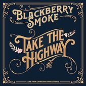 Take The Highway de Blackberry Smoke
