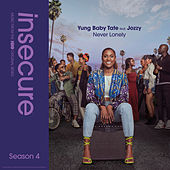 Never Lonely (feat. Jozzy) [from Insecure: Music From The HBO Original Series, Season 4] by Yung Baby Tate