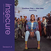 Reaching (feat. Alex Isley) [from Insecure: Music From The HBO Original Series, Season 4] by Cautious Clay