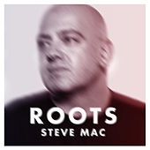 Roots by Steve Mac