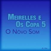 O Nôvo Som de Meirelles e Os Copa 5