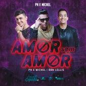 Amor Sem Amor by PH e Michel