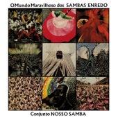 O Mundo Maravilhoso Dos Sambas Enredo de Conjunto Nosso Samba