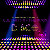 Cult Hits of the 1970's: Disco, Vol. 2 by Various Artists