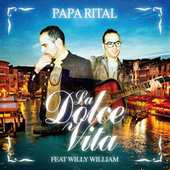 LA DOLCE VITA (feat. Willy William) by Papa Rital