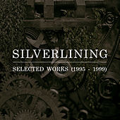 Selected Works 1995 - 1999 von Silverlining