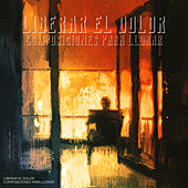 Liberar el Dolor: Composiciones para Llorar von Various Artists