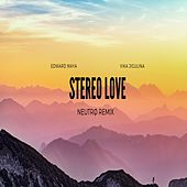 Stereo Love (Remix) von NEUTRØ Official