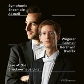 Live at the Brucknerhaus Linz by Symphonic Ensemble Aktuell