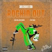 Rockin Out (feat. Ice Billion Berg & FoePack) von BushyB